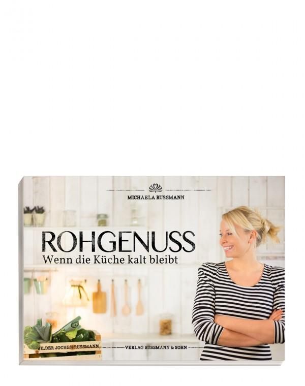 Rohgenuss - Wenn die Küche kalt bleibt Buch
