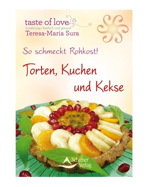 So schmeckt Rohkost! - Torten, Kuchen und Kekse Buch